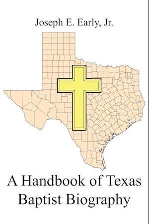 A Handbook of Texas Baptist Biography