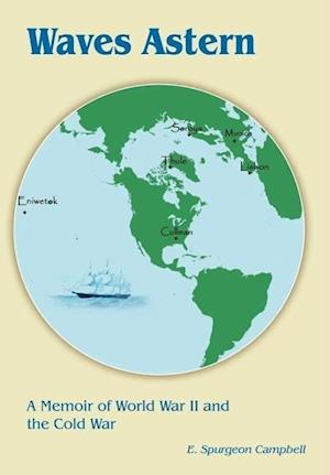 Waves Astern: A Memoir of World War II and the Cold War