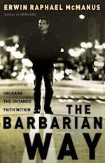 Barbarian Way af Erwin Raphael McManus