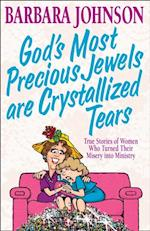 God's Most Precious Jewels are Crystallized Tears af Barbara Johnson