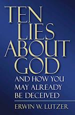 Ten Lies About God af Erwin Lutzer