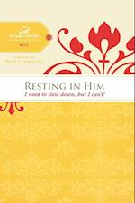 Resting in Him af Margaret Feinberg, Patsy Clairmont