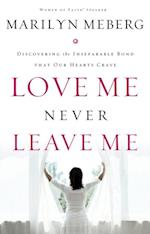 Love Me Never Leave me