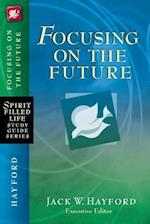 Focusing on the Future af Jack Hayford, Thomas Nelson Publishers