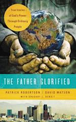The Father Glorified: True Stories of God's Power Through Ordinary People af Patrick Robertson, David Watson