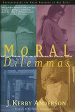 Moral Dilemmas af Kerby Anderson