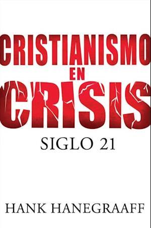 Cristianismo en crisis: Siglo 21 af Hank Hanegraaff