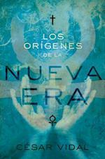 Los origenes de la Nueva Era af Cesar Vidal