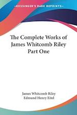 The Complete Works of James Whitcomb Riley Part One