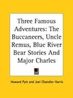 Three Famous Adventures af Howard Pyle, Joel Chandler Harris, Charles Major