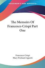 The Memoirs Of Francesco Crispi Part One af Francesco Crispi, Mary Prichard Agnetti