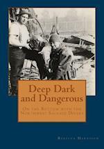 Deep, Dark and Dangerous