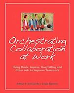 Orchestrating Collaboration at Work