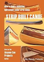 Strip Built Canoe (Anyone Can Projects)