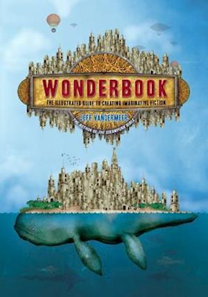 Wonderbook:The Illustrated Guide to Creating Imaginative Fiction