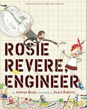 Bog, hardback Rosie Revere, Engineer af Andrea Beaty