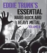 Eddie Trunk's Essential Hard Rock and Heavy Metal, Volume II