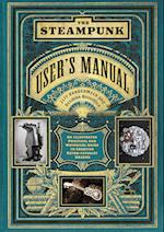 Steampunk User's Manual: An Illustrated Practical and Whimsical G
