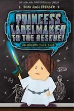 Princess Labelmaker to the Rescue - Origami Yoda (Book 5)