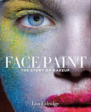 Bog, hardback Face Paint af Lisa Eldridge