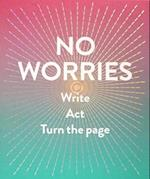 No Worries (Guided Journal) af Robie Rogge, Dian Smith