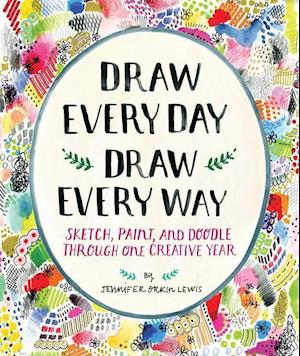 Draw Every Day, Draw Every Way (Guided Sketchbook)