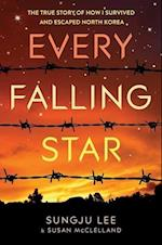 Every Falling Star: The Story of How I Escaped North Korea