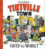 Tinyville Town Gets to Work! (Tinyville Town)