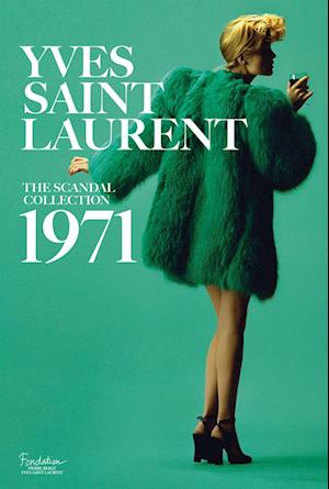 Bog, hardback Yves Saint Laurent: The Scandal Collection, 1971 af Olivier Saillard