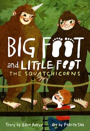 Squatchicorns (Big Foot and Little Foot #3), The