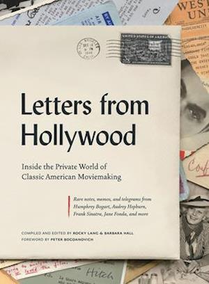 Letters from Hollywood:Inside the Private World of Classic Americ