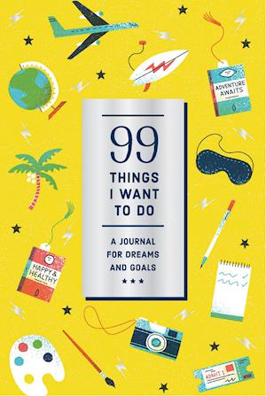 99 Things I Want to Do (Guided Journal):A Journal for Dreams and