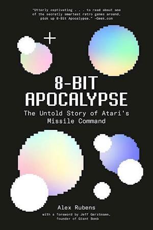 8-Bit Apocalypse:The Untold Story of Atari's Missile Command
