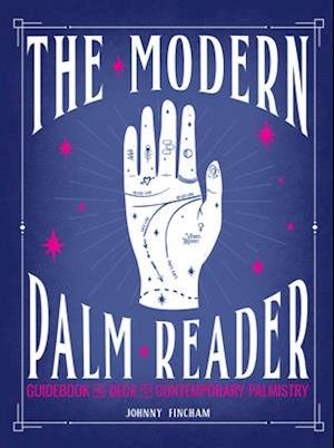 The Modern Palm Reader (Guidebook & Deck Set)