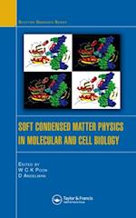 Soft Condensed Matter Physics in Molecular and Cell Biology (Scottish Graduate Series)
