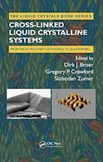 Cross-Linked Liquid Crystalline Systems (The Liquid Crystals Book Series)