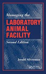 Managing the Laboratory Animal Facility, Second Edition