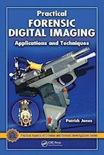 Practical Forensic Digital Imaging (Practical Aspects of Criminal & Forensic Investigations, nr. 53)