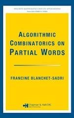Algorithmic Combinatorics on Partial Words (Discrete Mathematics and Its Applications)