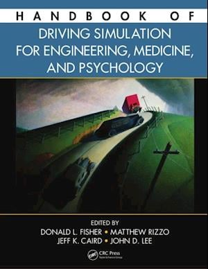 Handbook of Driving Simulation for Engineering, Medicine, and Psychology af Donald L Fisher