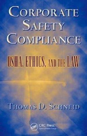Bog, hardback Corporate Safety Compliance af Thomas D Schneid