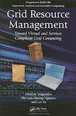 Grid Resource Management (Chapman & Hall/CRC Numerical Analysis and Scientific Computation Series, nr. 4)
