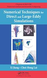 Numerical Techniques for Direct and Large-Eddy Simulations (Chapman & Hall/crc Numerical Analysis and Scientific Computing Series)