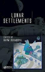 Lunar Settlements (Advances in Engineering Series, nr. 9)