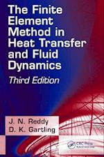 The Finite Element Method in Heat Transfer and Fluid Dynamics (CRC Series in Computational Mechanics And Applied Analysis)