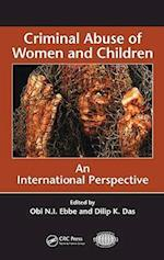 Criminal Abuse of Women and Children (International Police Executive Symposium Co-publications)