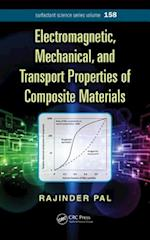 Electromagnetic, Mechanical, and Transport Properties of Composite Materials (Surfactant Science)