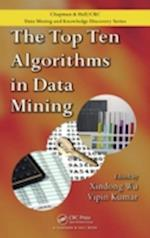 The Top Ten Algorithms in Data Mining (Chapman & Hall/CRC Data Mining and Knowledge Discovery Series, nr. 9)