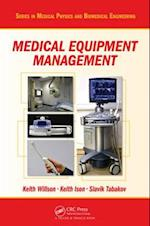 Medical Equipment Management (Series in Medical Physics and Biomedical Engineering, nr. 30)