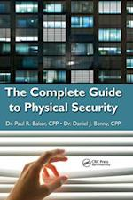 The Complete Guide to Physical Security af Paul R. Baker